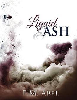 Liquid & Ash by E.M. Abel
