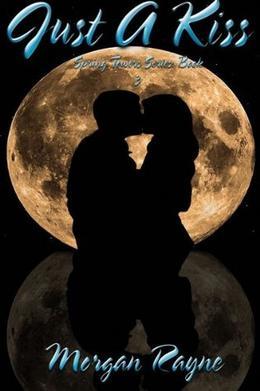 Just A Kiss by Morgan Rayne