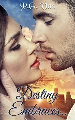 Destiny Embraces.. by P.G. Van