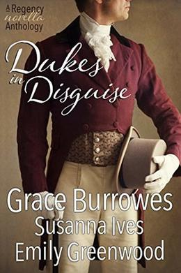 Dukes in Disguise by Grace Burrowes, Emily Greenwood, Susanna Ives