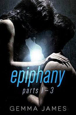 Epiphany: Parts 1-3 by Gemma James
