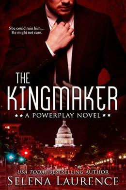 The Kingmaker by Selena Laurence