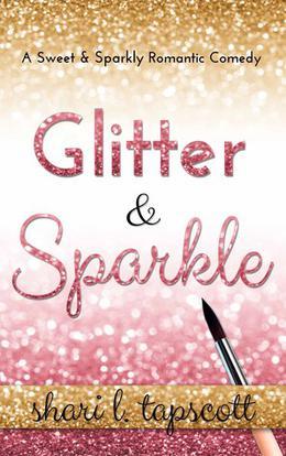 Glitter and Sparkle by Shari L. Tapscott