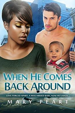 When He Comes Back Around: A Billionaire BWWM Marriage And Pregnancy Romance by Mary Peart, BWWM Club