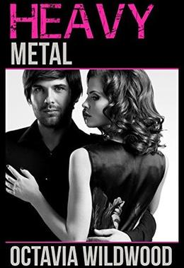 Heavy Metal by Octavia Wildwood