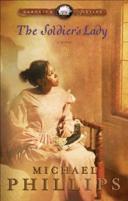 The Soldier's Lady by Michael R. Phillips