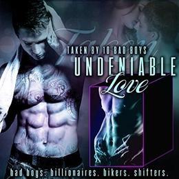 Undeniable Love: Taken by the Bad Boy  (Romance Novel Bundle Box Set) by Vivian Cove, Mia Caldwell, Terry Towers, Stella Noir, Steffanie Holmes, Ashley Rhodes, R. E. Saxton, Cara Wylde, Michaela Wright