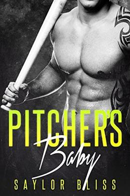 Pitcher's Baby - A Bad Boy Romance by Saylor Bliss