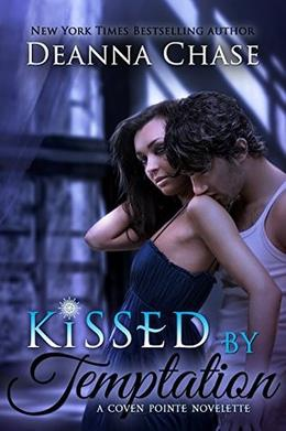 Kissed by Temptation by Deanna Chase