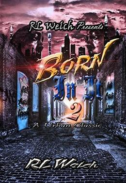 Born In It 2 by R.L. Welch