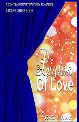Lights Of Love  (A BOUNDARIES BOOK) by C. S. Lane