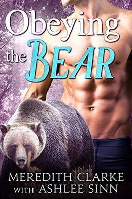 Obeying the Bear by Meredith Clarke, Ashlee Sinn