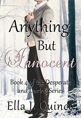 Anything But Innocent: A Desperate and Daring Novel by Ella J. Quince