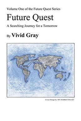 Future Quest: A Searching Journey for a Tomorrow by Vivid Gray