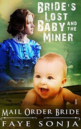 The Bride's Lost Baby & The Miner by Faye Sonja