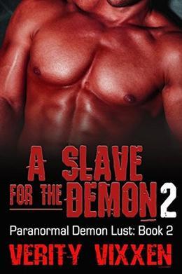 A Slave For The Demon #2 by Verity Vixxen