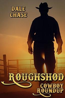 Roughshod  (Cowboy Roundup) by Dale Chase