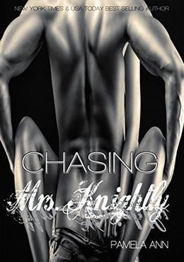 Chasing Mrs. Knightly by Pamela Ann