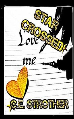 Star Crossed by C.E Strother