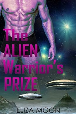 The Alien Warrior's Prize by Eliza Moon
