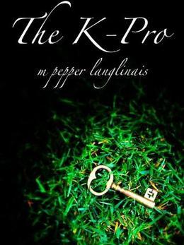 The K-Pro by M. Pepper Langlinais