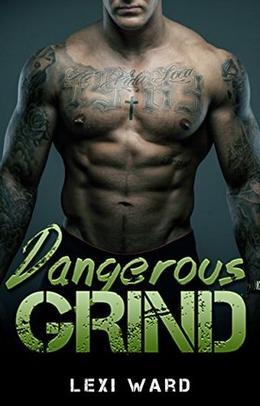 Dangerous Grind by Lexi Ward
