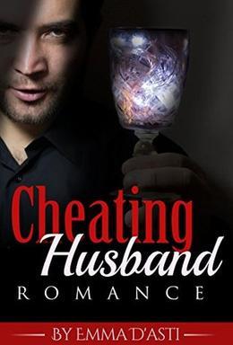 Cheating Husband Romance by Emma D`asti