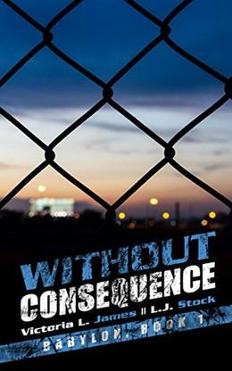 Without Consequence by Victoria L. James, L.J. Stock