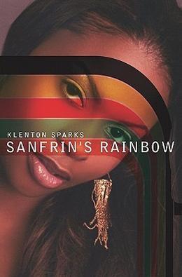 Sanfrin's Rainbow by Klenton Sparks