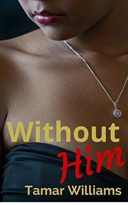 Without Him by Tamar Williams