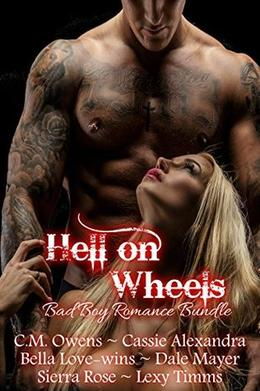 Hell on Wheels  (Bad Boy Romance Bundle) by C.M. Owens, Cassie Alexandra, Sierra Rose, Bella Love-Wins, Dale Mayer, Lexy Timms