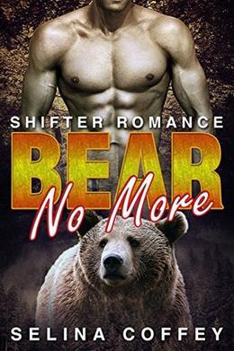 Bear No More by Selina Coffey