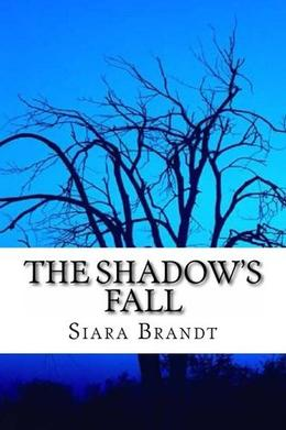 The Shadow's Fall by Siara Brandt