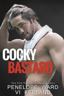 Cocky Bastard by Penelope Ward, Vi Keeland