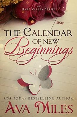 The Calendar of New Beginnings by Ava Miles