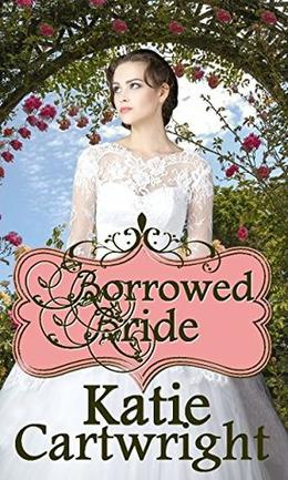 Mail Order Bride: Borrowed Bride: Sweet Clean Western Historical Romance by Katie Cartwright