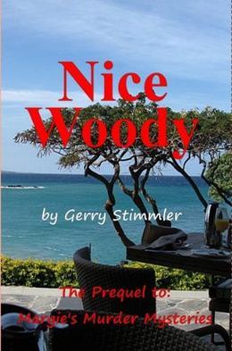 Nice Woody  (Margie's Murder Mysteries) by Gerry Stimmler