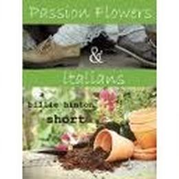 Passion Flowers and Italians by Billie Hinton