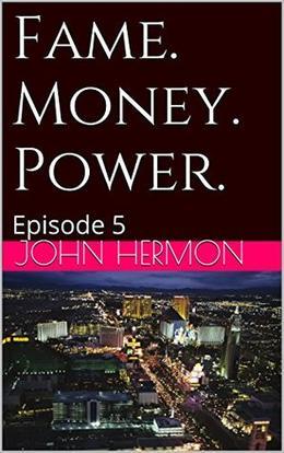 Fame. Money. Power. by John Hermon