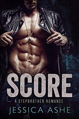 Score: A Stepbrother Romance by Jessica Ashe