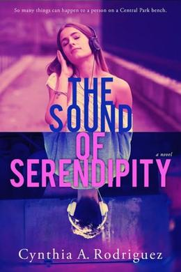 The Sound of Serendipity by Cynthia A. Rodriguez