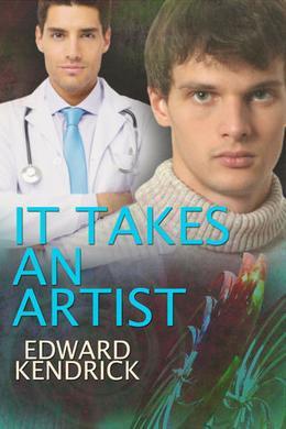 It Takes an Artist... by Edward Kendrick