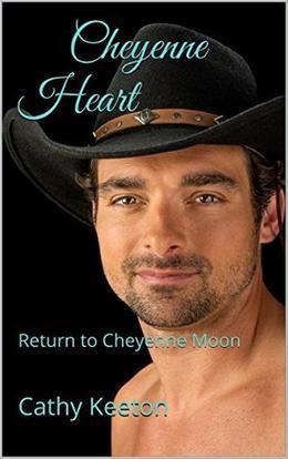 Cheyenne Heart: Return to Cheyenne Moon by Cathy Keeton