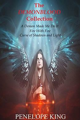 The Complete Demonblood Saga by Penelope King