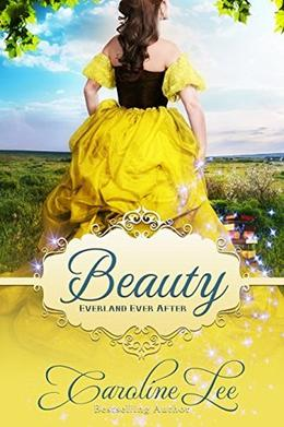 Beauty: An Everland Ever After Tale by Caroline Lee