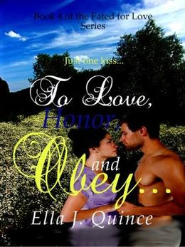 To Love, Honor, and Obey... by Ella J. Quince