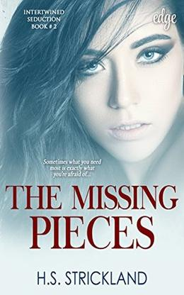 The Missing Pieces: Intertwinded Seduction, Book 2 by H.S. Strickland
