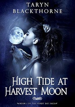 High Tide at Harvest Moon: Fundy Bay Pack Book 1 by Taryn Blackthorne, Donna Alward