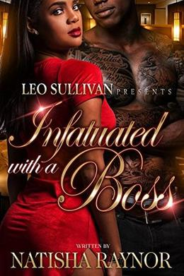 Infatuated With A Boss by Natisha Raynor