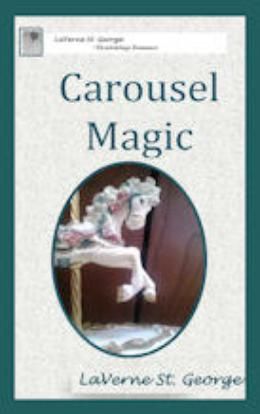 Carousel Magic by LaVerne St. George